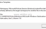 Исправлено: WindowsLocationProvider уже определен как ошибка целевого пространства имен в редакторе групповой политики Windows 10