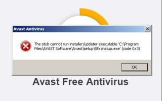 Невозможно удалить AVAST: заглушка не может запустить исполняемый файл программы установки / обновления (решено)